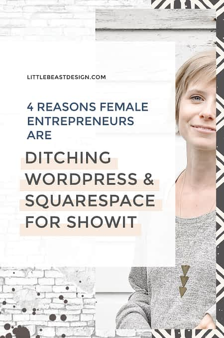 Why female entrepreneurs are ditching wordpress & squarespace for Showit