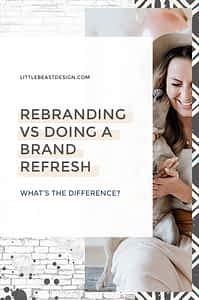 Brand Refresh Vs Rebranding